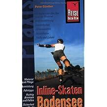 Reise Know-How Praxis: Inline-Skaten Bodensee: 300 km Route rund um den Bodensee