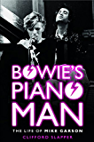 Bowie's Piano Man - The Biography of Mike Garson (English Edition)