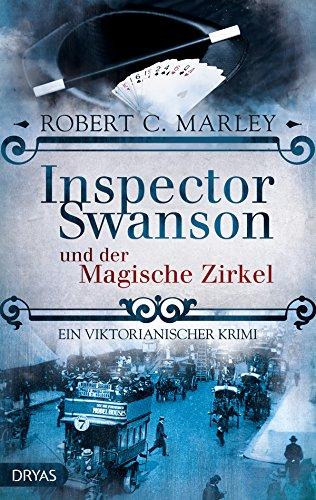 Inspector Swanson und der Magische Zirkel: Ein viktorianischer Krimi (Inspector Swanson: Baker Street Bibliothek 3)