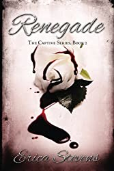 Renegade: Book 2 The Captive Series (Volume 2) by Erica Stevens (2012-06-17)