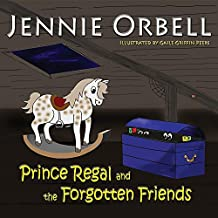 Prince Regal and the Forgotten Friends (Read Aloud Story Books)