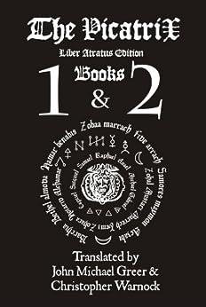Picatrix Liber Atratus Books 1 and 2 (Complete Picatrix Liber Atratus Edition) (English Edition) par [Warnock, Christopher]