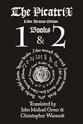Picatrix Liber Atratus Books 1 and 2 (Complete Picatrix Liber Atratus Edition)