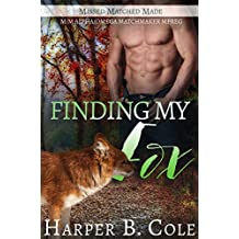 Finding My Fox: M/M Alpha/Omega Matchmaker MPREG (Missed, Matched, Made Book 2) (English Edition)