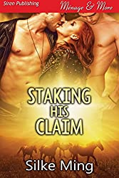 Staking His Claim (Siren Publishing Menage and More) (English Edition)