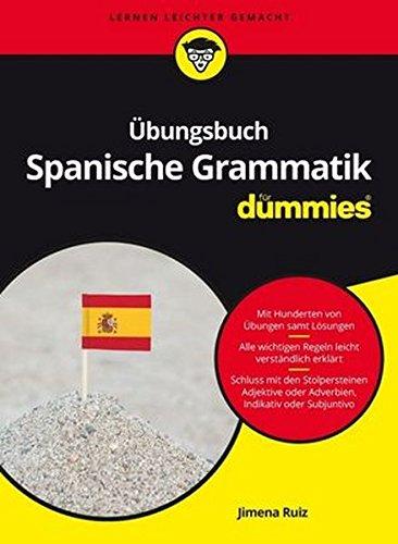 Übungsbuch Spanische Grammatik für Dummies