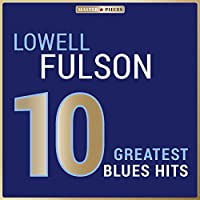 Masterpieces Presents Lowell Fulson: 10 Greatest Blues Hits