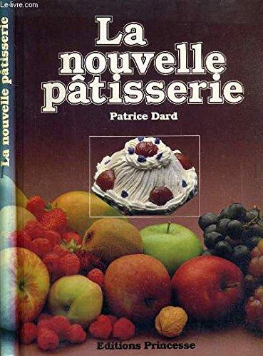 La Nouvelle pâtisserie : 101 recettes en couleurs