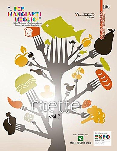 Fiabe, filastrocche e ricette per educare i bambini alla corretta alimentazione: 3 (Cinabro. Visual cucina)