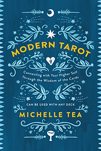 Modern Tarot: Connecting with Your Higher Self through the Wisdom of the Cards por Michelle Tea