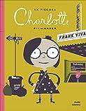 La piccola Charlotte filmmaker. Ediz. illustrata