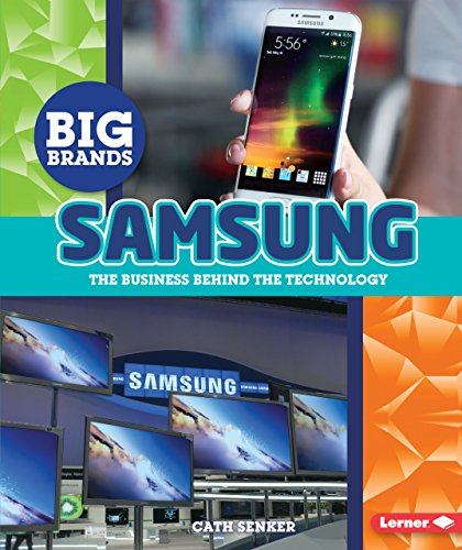Samsung: The Business Behind the Technology (Big Brands)