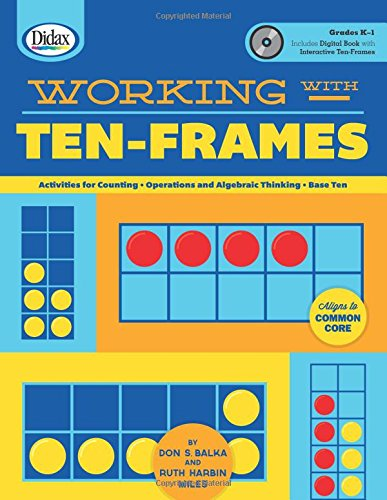 Working with Ten-Frames: 50 Creative Lessons for Teaching with Ten-Frames!
