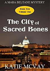 The City of Sacred Bones (Mara Beltane Mystery Series Book 2, Volume 1) (English Edition)