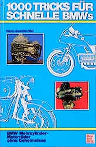 1000 Tricks für schnelle BMWs. BMW Mehrzylinder-Motorräder ohne Geheimnisse
