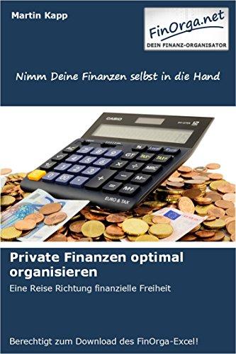 Private Finanzen optimal organisieren: Eine Reise Richtung finanzielle Freiheit (Reise-versicherung)