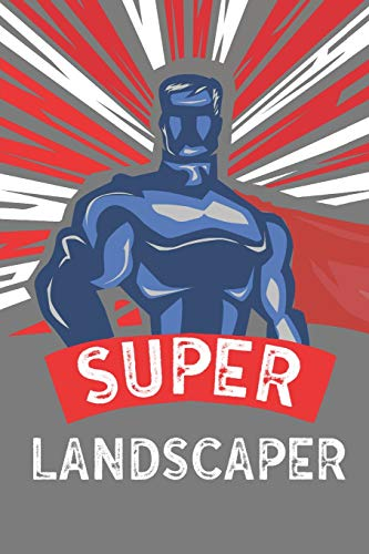 Super Landscaper: Notebook, Journal or Planner | Size 6 x 9 | 110 Lined Pages | Office Equipment | Great Gift Idea for Christmas or Birthday for a Landscaper (Gartenarbeit Womens Hat)