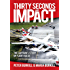 Thirty Seconds to Impact