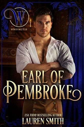 The Earl of Pembroke: The Godless Earls' Club (The League of Rogues Book 7) (English Edition)