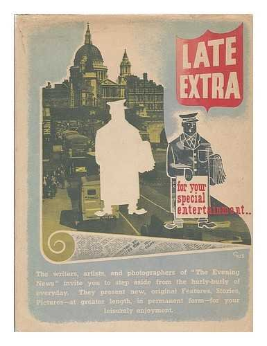 "Late Extra : a miscellany by ""Evening News"" writers, artists, & photographers / edited by John Millard"