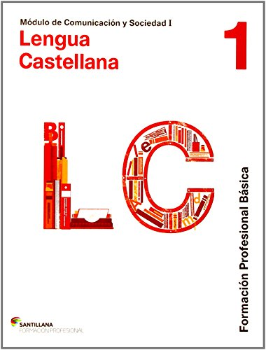 COMUNICACIÓN Y SOCIEDAD I LENGUA CAST 1 FORMACION PROFESIONAL BASICA por Aa.Vv.