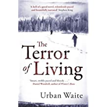 The Terror of Living by Urban Waite (2011-02-03)
