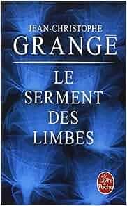 Le serment des limbes jean christophe grang livres - Le passager jean christophe grange resume ...