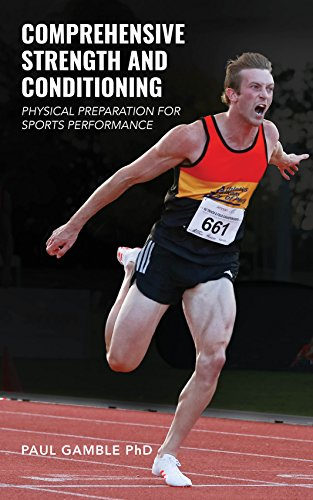 Comprehensive Strength and Conditioning: Physical Preparation for Sports Performance (English Edition)