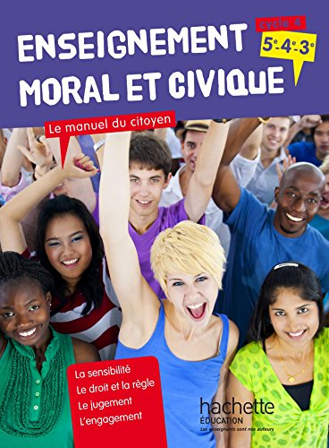 Enseignement moral et civique cycle 4 (5e-4e-3e) : Le manuel du citoyen