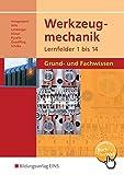 Werkzeugmechanik Lernfelder 1-14: Grund- und Fachwissen: Schülerband - Hrsg.: Klaus Hengesbach