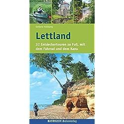 Lettland: 32 Entdeckertouren zu Fuß, mit dem Fahrrad und dem Kanu (Naturzeit Tourenbuch)