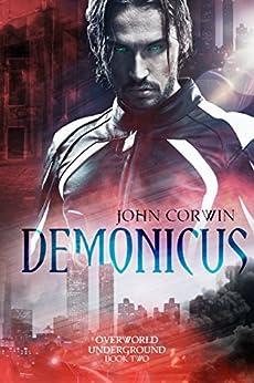 Demonicus (Overworld Underground Book 2) (English Edition) par [Corwin, John]