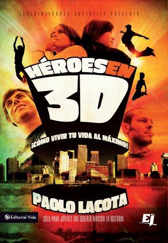Héroes en 3D: Cómo vivir tu vida al máximo (Especialidades Juveniles) por Zondervan