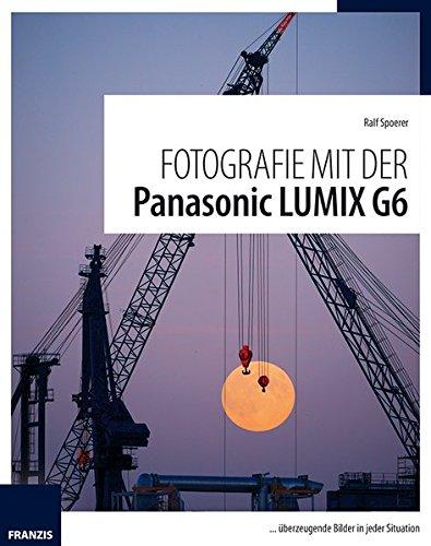Fotografie mit der Panasonic LUMIX G6 (Digitalkamera Fotografie)
