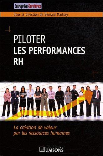 Piloter les performances RH: La création de valeur par les ressources humaines. par Bernard Martory
