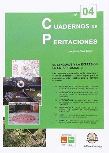 CUADERNOS DE PERITACIONES - Nº 4: El Lenguaje y la Expresión en la Peritación (I) por José Alberto Pardo Suárez