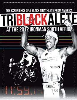 TriBlackAlete: The Experience of a Black Triathlete from ...