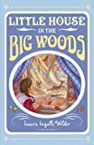 Little House in the Big Woods (The Little House on the Prairie)