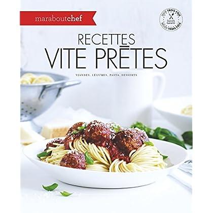 Recettes vite prêtes: Viandes, légumes, pasta, desserts