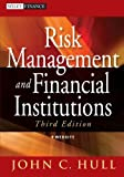 Risk Management and Financial Institutions, Third Edition (Wiley Finance)