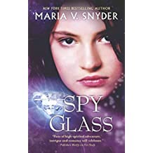 [Spy Glass] (By (author)  Maria V Snyder) [published: September, 2013]