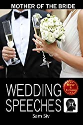 Mother Of The Bride Wedding Speeches: On This Special Day Speeches for the Mother of the Bride: Volume 3 (Wedding Speeches - Books By Sam Siv) by Sam Siv (2015-03-13)