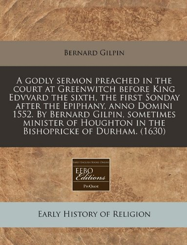 a-godly-sermon-preached-in-the-court-at-greenwitch-before-king-edvvard-the-sixth-the-first-sonday-af