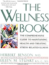 The Wellness Book: The Comprehensive Guide to Maintaining Health and Treating Stress-Related Illness