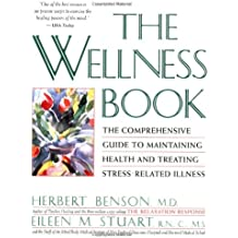 Wellness Book: The Comprehensive Guide to Maintaining Health and Treating Stress-Related Illness