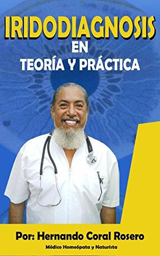 Iridodiagnosis: En Teoría Y Práctica por Hernando Coral Rosero epub