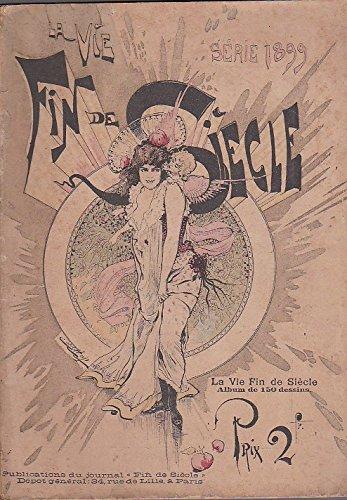 la-vie-fin-de-siecle-serie-1899-6e-serie-album-de-150-gravures-de-jack-abeille-carl-hap-gabriel-de-l