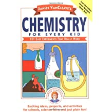 Janice VanCleave's Chemistry for Every Kid: 101 Easy Experiments That Really Work (Science for Every Kid)