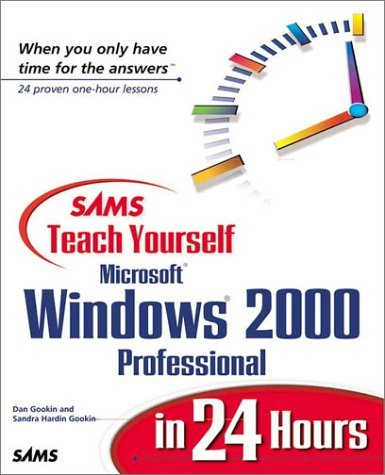 Sams Teach Yourself Microsoft Windows 2000 Professional in 24 Hours by Dan Gookin (2000-02-07)
