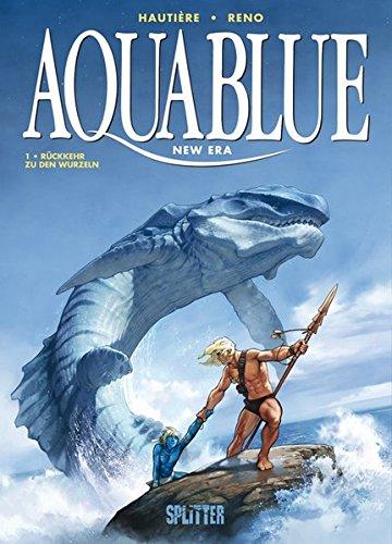 Aquablue – New Era. Band 1: Rückkehr zu den Wurzeln